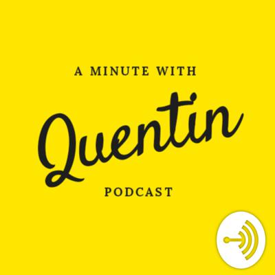 Minute With Quentin