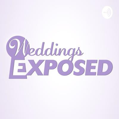 Weddings Exposed
