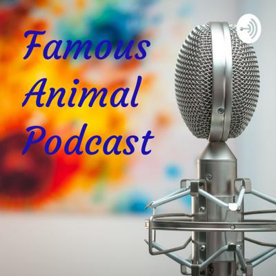 Famous Animal Podcast
