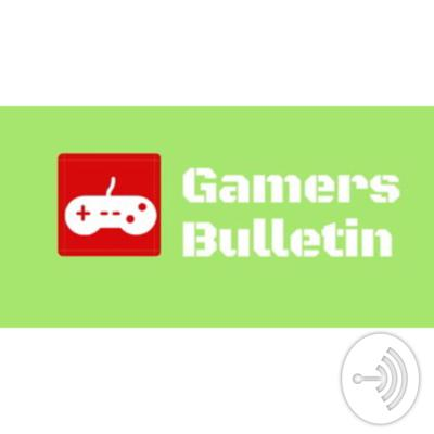 Welcome to the GamersBulletin podcast, where amazing things happen. Gaming is my passion get ready for many mini podcasts daily !!