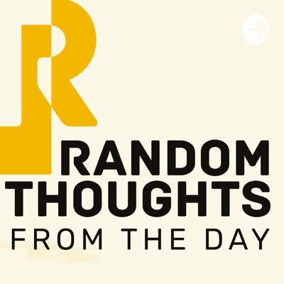 Random thoughts from the day