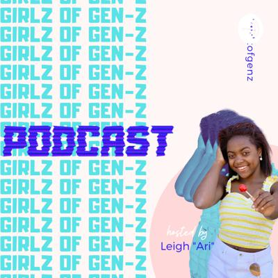 Girlz of Gen-Z is a virtual hangout space created to inspire, encourage, and provoke positive energy for the everyday Gen-Z girl! This podcast series was created to give my generation a space to talk and express our feelings amongst our authentic selves!