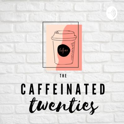 The Caffeinated Twenties