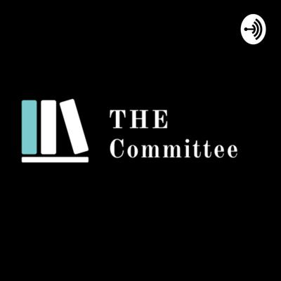 The Committee | Come Sit at The Table Podcast