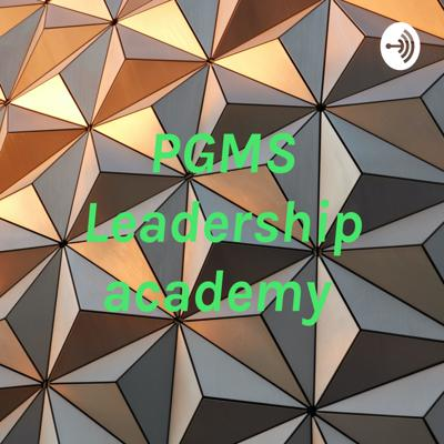 PGMS Leadership academy