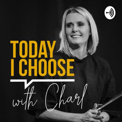 Today I Choose with Charl