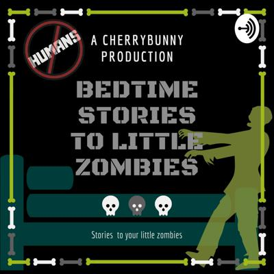Bedtime Stories To Little Zombies