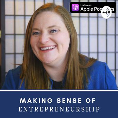 Making Sense of Entrepreneurship with Erin Boerema