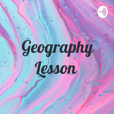 Geography Lesson