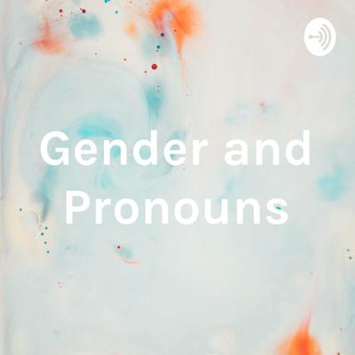 Angelica and Abbey talk to some friends about their pronoun preferences and gender.