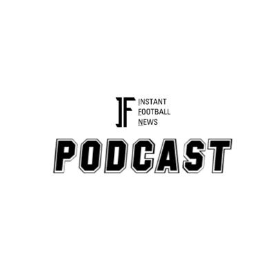 Instant Football Podcast
