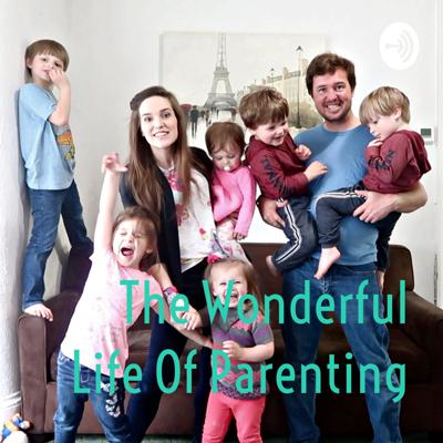 A podcast about parenting, marriage, raising kids with special needs and everything in-between from a couple with 6 young kids. Support this podcast: https://anchor.fm/wonderfullifeofparenting/support