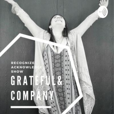 Welcome to Grateful & Company, where amazing things happen. This podcast is our platform to share stories that inspire us and bring a better awareness to perspectives from throughout our mental health community.