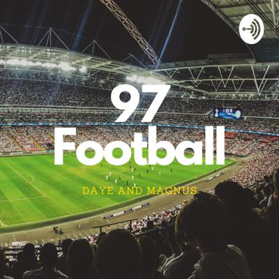 If it's football related, we're talking about it! There will be banter, there will be laughs. Anything and everything you want to know about the beautiful game, from the perspective of Daye and Magnus. Support this podcast: https://anchor.fm/97football/support