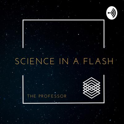 Science In A Flash