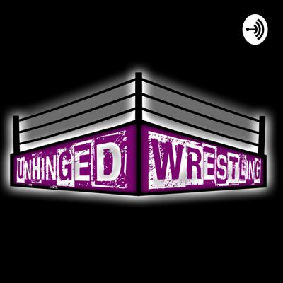 Unhinged Wrestling Discussion