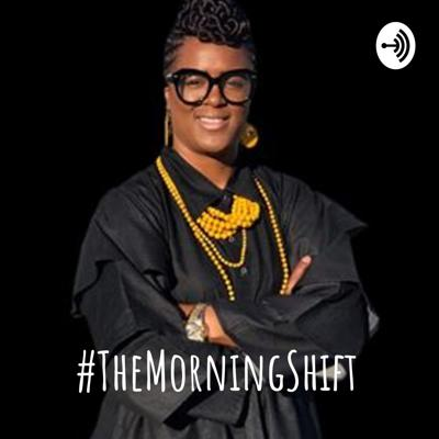 #TheMorningShift: Where Shift Happens