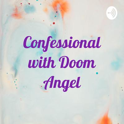 Confessional with Doom Angel