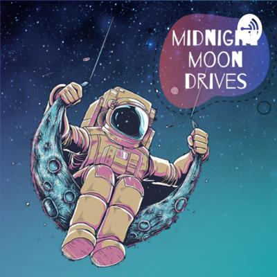 Midnight Moon Drives