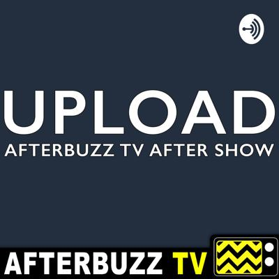 Upload S1 E1 Recap & After Show: Another Cog In The Wheel Of AI?