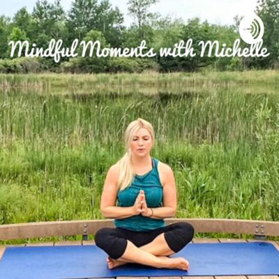 Mindful Moments with Michelle