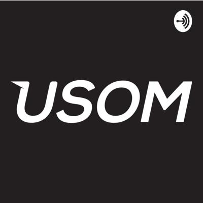 Welcome to the USOM podcast, where amazing things happen.