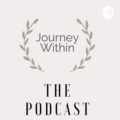 Journey Within: The Podcast