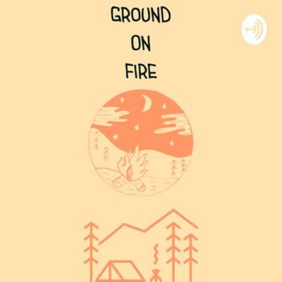 Ground On Fire