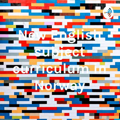 New English subject curriculum in Norway