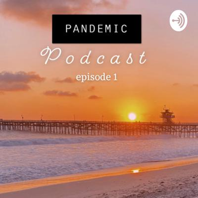 Pandemic Podcast