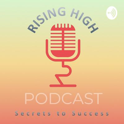 Rising High Podcast