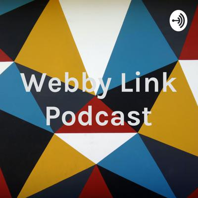 Webby Link Podcast