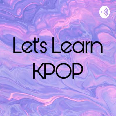 Let's Learn KPOP