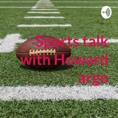 Cover art for Sports talk with Howard Argo  (NFL beat triplets