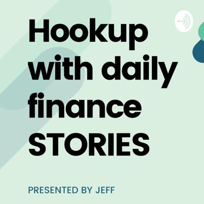 Hookup With Daily Finance Stories