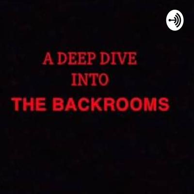 A Deep Dive In To The Backrooms