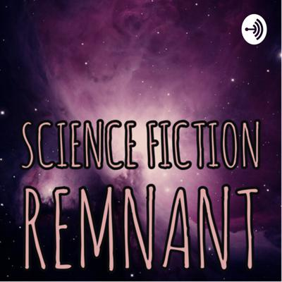 A podcast for sci-fi lovers that span across books, movies, Tv-Shows, or games. Here we may discuss wild theories about some science fiction topics. SPOILERS may be included, so be sure to watch, listen, or read before listening. Please let me know if you have a particular sci-fi topic or theory that you would like to hear. #SciFiRemnant. To record a voice message with ideas of feedback on this episode or future episodes, please go to https://anchor.fm/scifiremnant and click on the message button.  Twitter @SciFiRemnant Discord https://discord.gg/yRynvj em: scifiremnantpodcast@gmail.com  Support this podcast: https://anchor.fm/scifiremnant/support