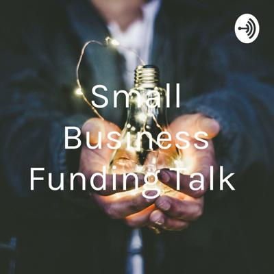 Small Business Funding Talk