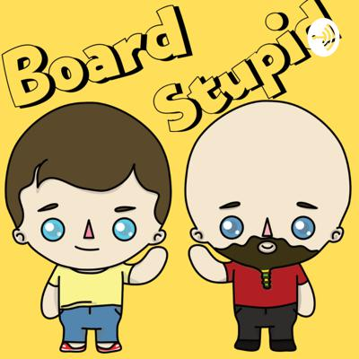 Board Stupid - A Couple of Nerds