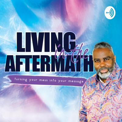 Living in the Aftermath