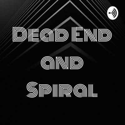Dead End and Spiral
