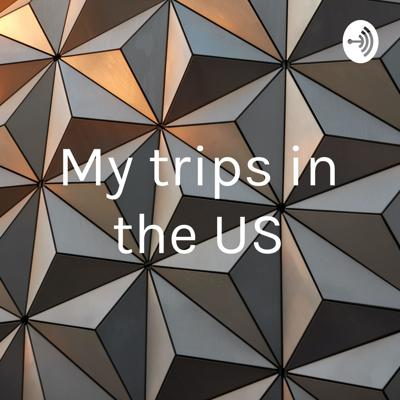 My trips in the US