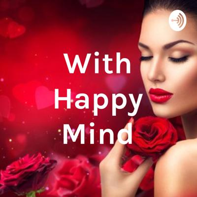 With Happy Mind