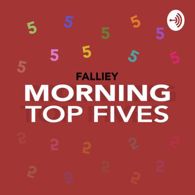 Morning Top Fives