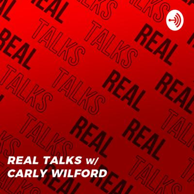 Real Talks w/ Carly Wilford - Subtle