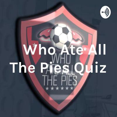 Who Ate All The Pies Quiz