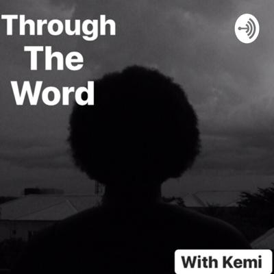 Through the word with Kemi