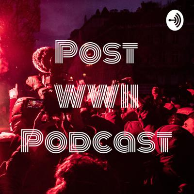 Post WWII Podcast