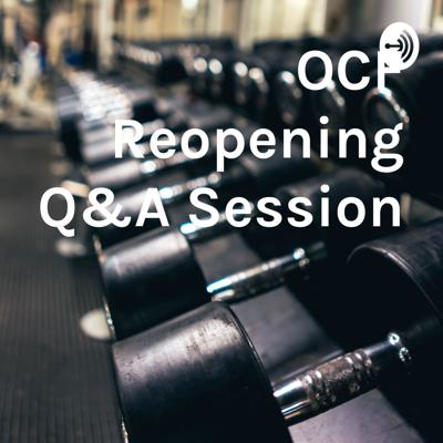 OCF Reopening Q&A Session
