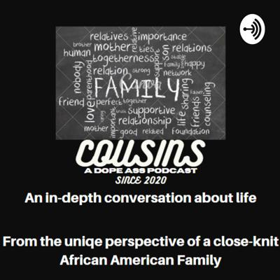 A Dope Ass Podcast!!!  An in-depth conversation about life; from the uniqe perspective of a close-knit African American Family